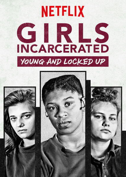 Girls Incarcerated: Young and Locked Up (2018)